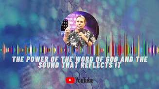The Power Of The WOrd Of God And The Sound That Reflects It
