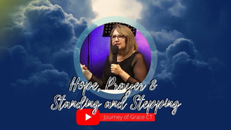 Hope, Prayer & Standing and Stepping