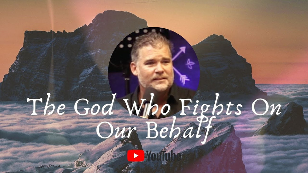 The God Who Fights On Our Behalf
