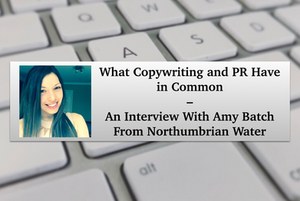 Amy Batch, Northumbrian Water, Copywriter, Public Rellations
