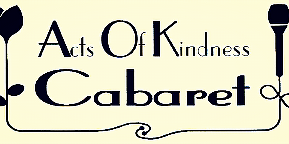 Acts of Kindness Cabaret