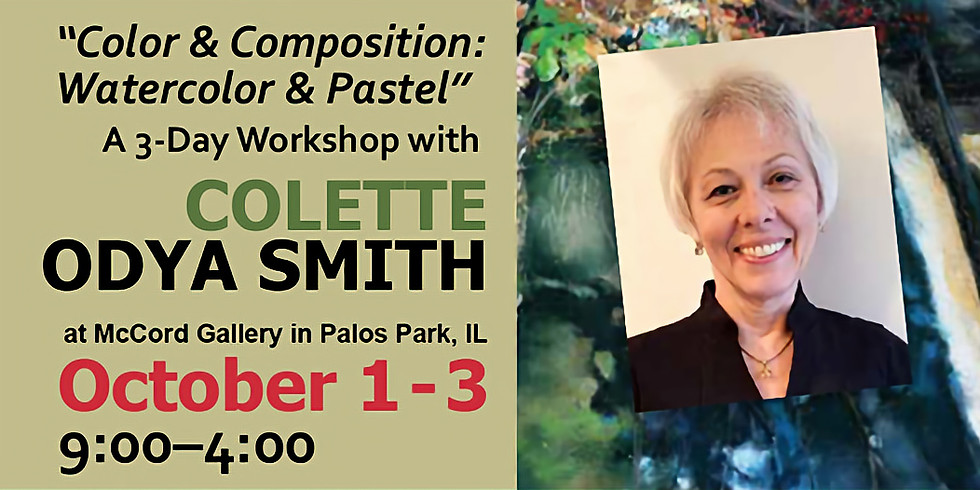 """""""Color & Composition: Watercolor & Pastel"""" 3-Day Workshop with Colette Odya Smith"""