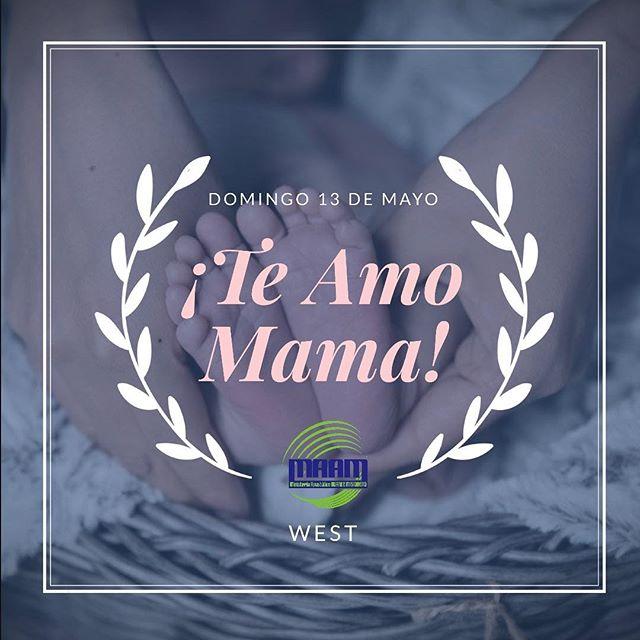 ¡Te Amo Mama!