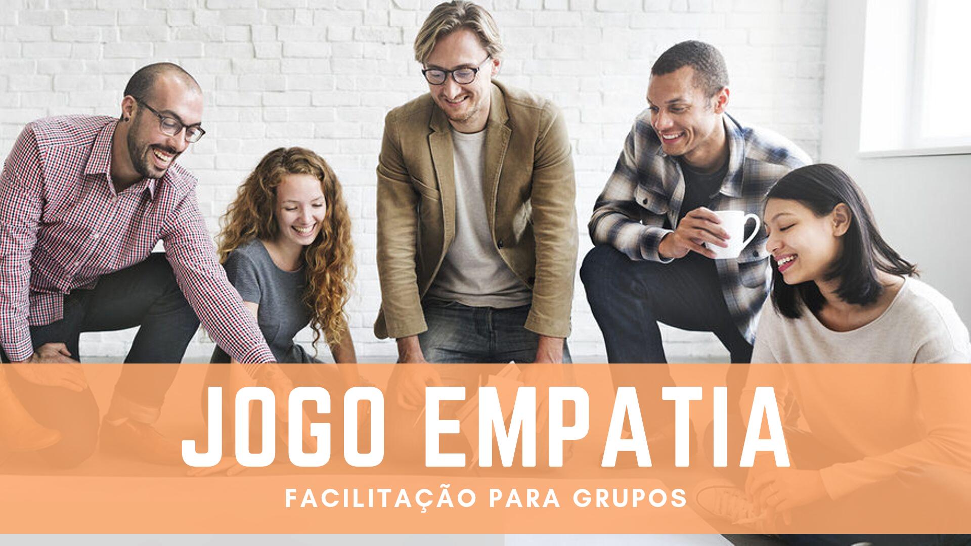 Jogo EMPATIA: facilitação de grupos