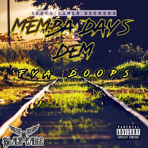 FYA DOOPS- MEMBA DAYS DEM