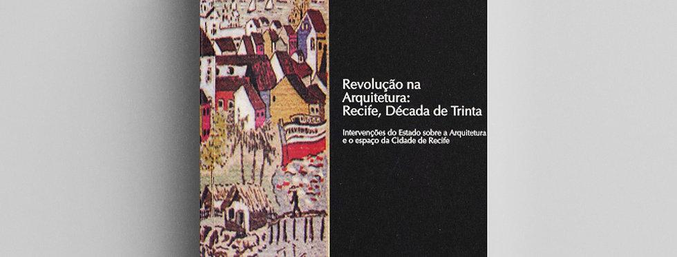 REVOLUÇÃO NA ARQUITETURA: RECIFE, DÉCADA DE TRINTA