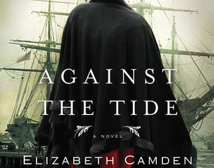 "Book Review, ""Against the Tide,"" by Elizabeth Camden"
