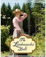 The Lumberjacks' Ball, by Carrie Fancett Pagels
