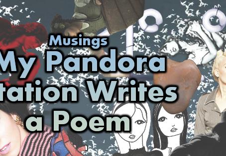 My Pandora Station Writes a Poem