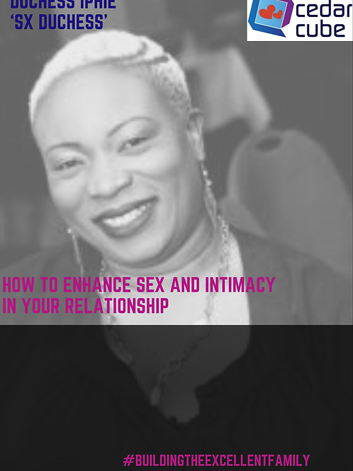 How to enhance Sex and Intimacy in Your Relationship
