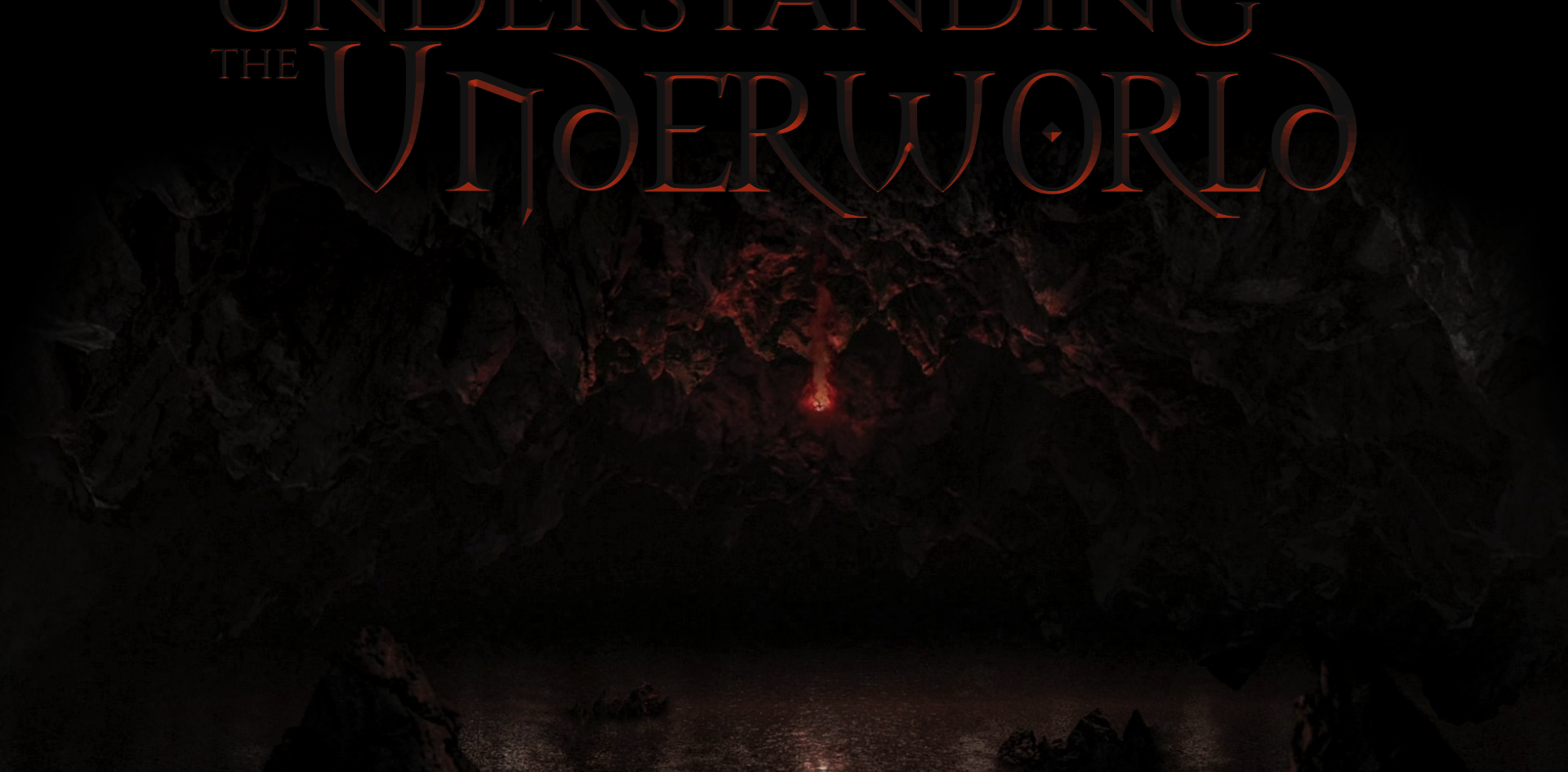 Understanding the Underworld