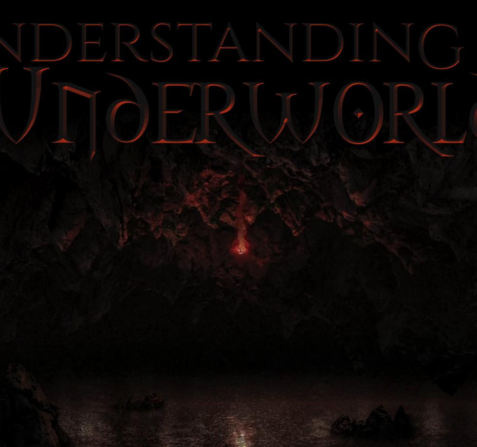 Understanding the Underworld