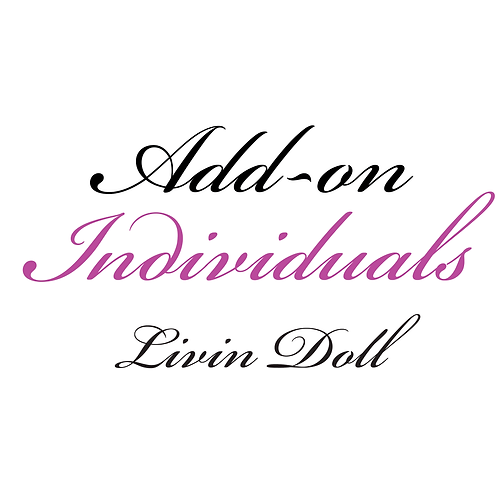 Individual Add-on for Livin Doll
