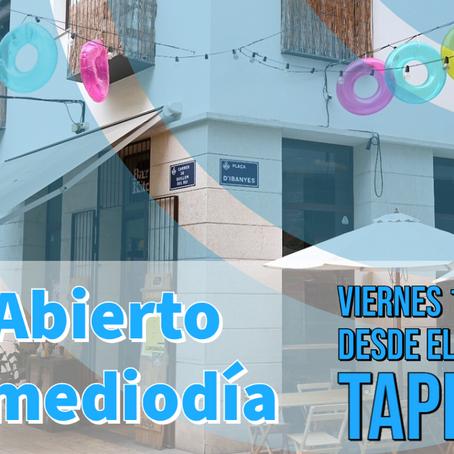 """Los viernes """"Abierto a mediodía"""" desde Tapineria"""