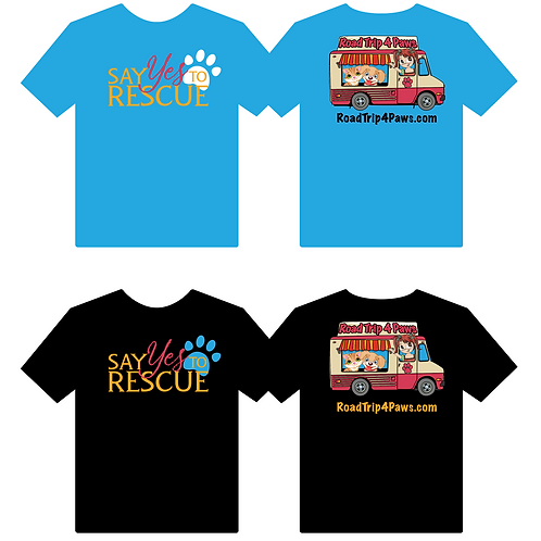 """""""Say Yes to Rescue"""" T-shirts"""