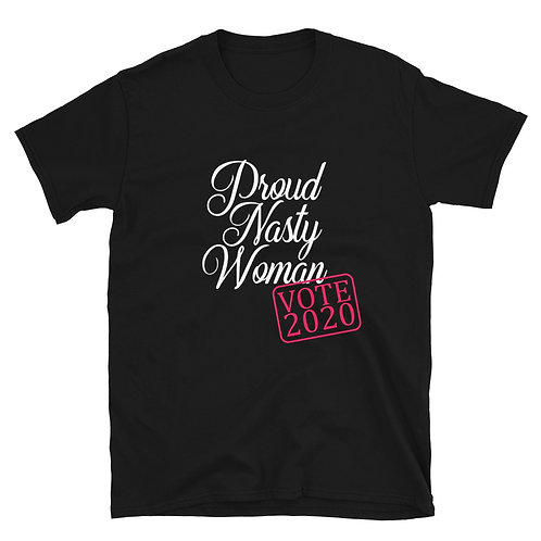 Proud Nasty Woman VOTE Tee