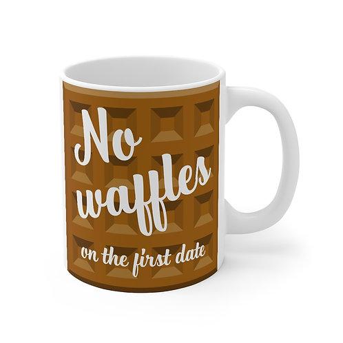 """No waffles on the first date"" Mug"