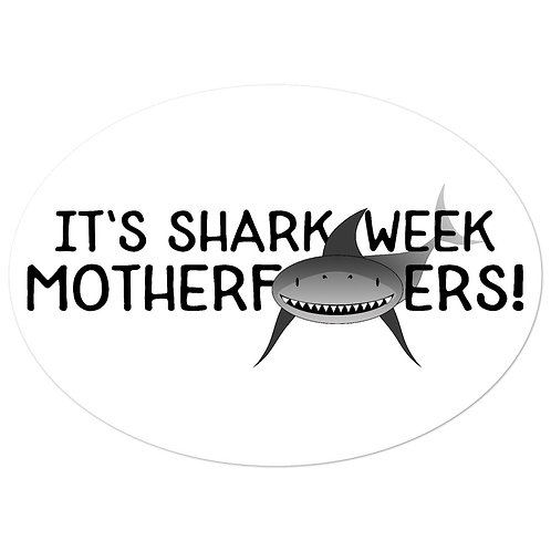 """It's SHARK WEEK M*******ERS!"""
