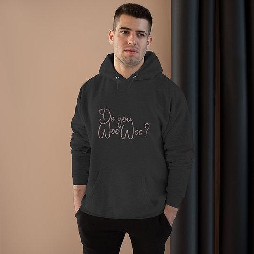 """""""Do you Woo Woo?"""" Unisex EcoSmart® Pullover Hoodie Sweatshirt"""