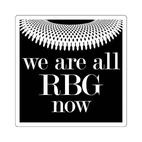 """We are all RBG now"" Stickers"