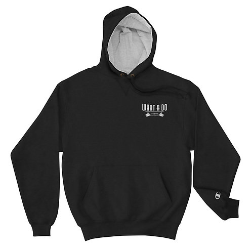 Embroidered What A Do Logo Champion Hoodie