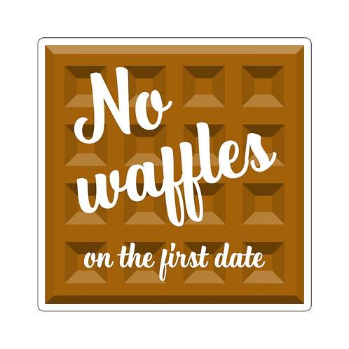 """""""No waffles on the first date"""" Square Stickers"""