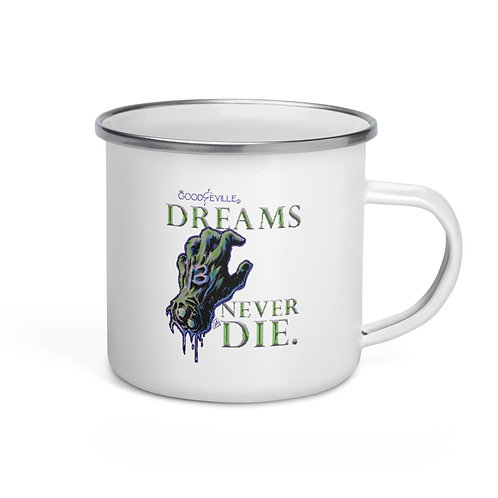 """DREAMS NEVER DIE"" Good & Eville Teaser Enamel Mug"