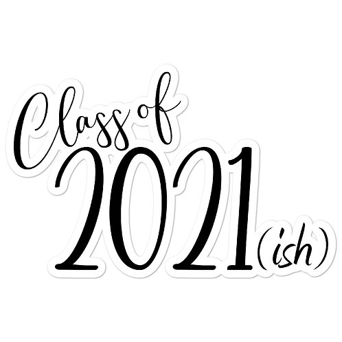 Class of 2021 (ish) Stickers
