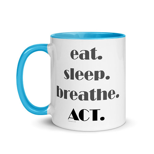 Eat. Sleep. Breathe. ACT. Color Mug [More Options]