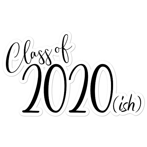 Class of 2020 (ish) Stickers