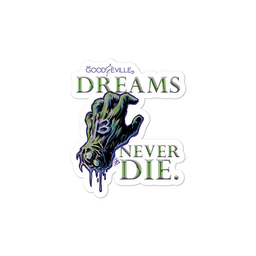 """DREAMS NEVER DIE"" Good & Eville Teaser Stickers"