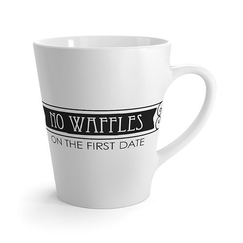 """No waffles on the first date"" Latte Mug"