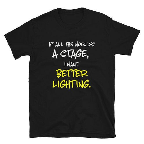 I Want Better Lighting Unisex Tee