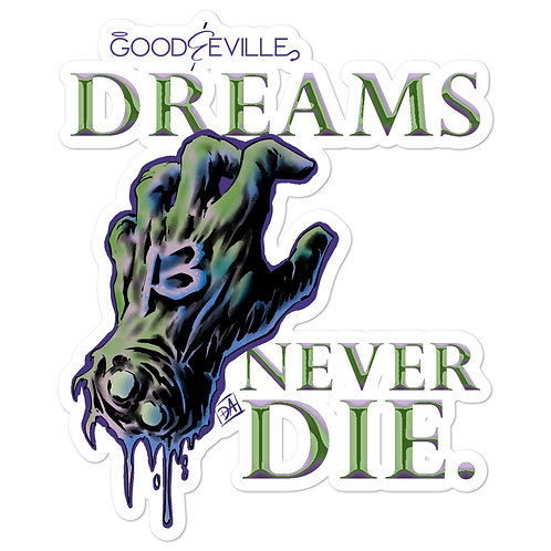 """""""DREAMS NEVER DIE"""" Good & Eville Teaser Stickers"""
