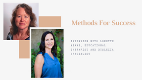 Methods For Success: Interview with Lorette Keane, Educational Therapist and Dyslexia Specialist