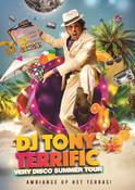 Tony Terrific - Very Disco Summer Tour