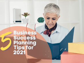 5 Business Success Planning Tips for 2021