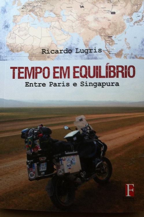 Tempo em Equilíbrio - Entre Paris e Singapura , Ricardo Lugris