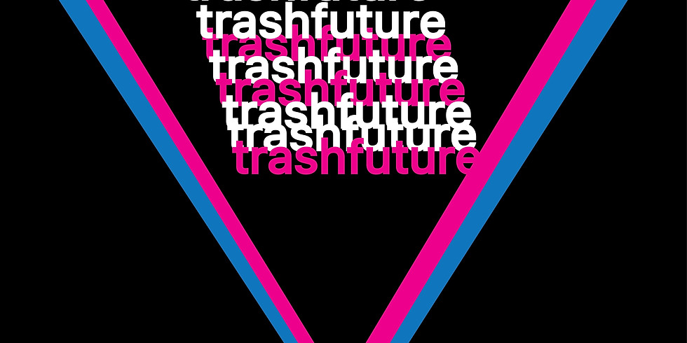 Trashfuture Live at Vauxhall Comedy Club 1/9/21