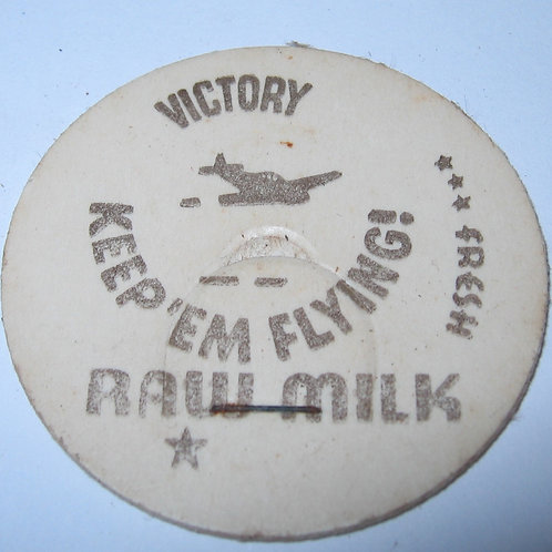 VICTORY KEEP 'EM FLYING! RAW MILK POG