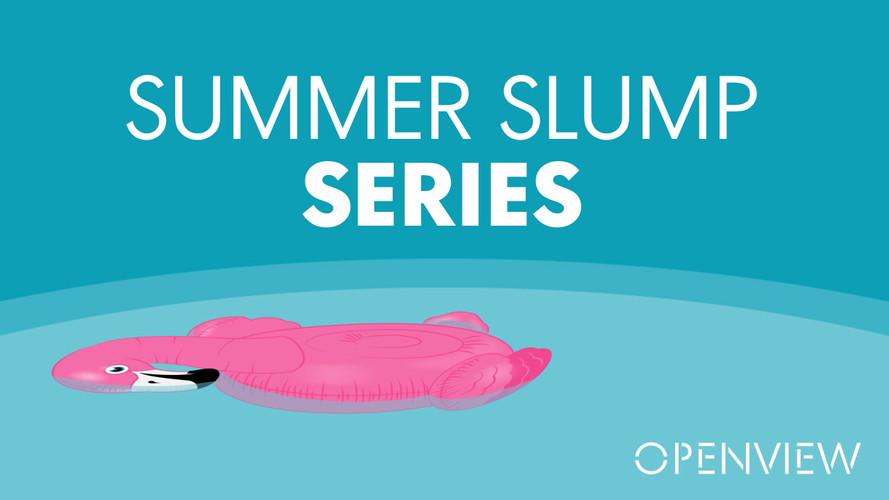 Summer Slump Series Video