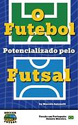 O futebol potencializado pelo futsal