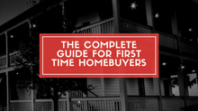 The complete guide for first time homebuyers