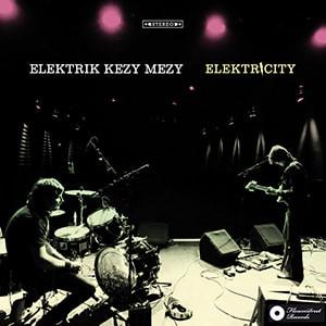 Elektrik Kezy Mezy