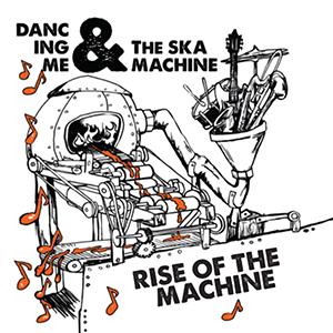 Dancing Me & the Ska Machine