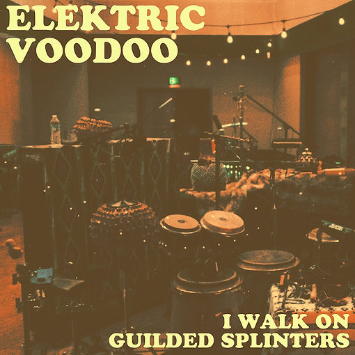 Elektric Voodoo I walk on Guilded Splint