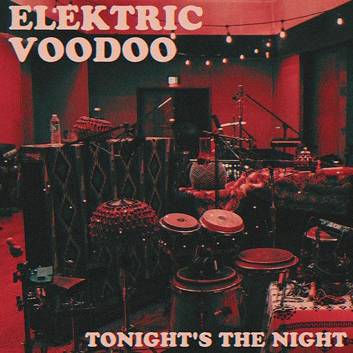 Elektric Voodo Tonight's the Night Artwo