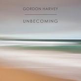 Gordon Harvey 'Unbecoming'