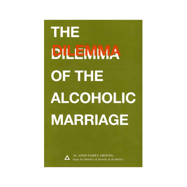 Dilemma of the Alcoholic Marriage (Softcover) B-04