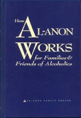 How Al-Anon Works...(softcover)